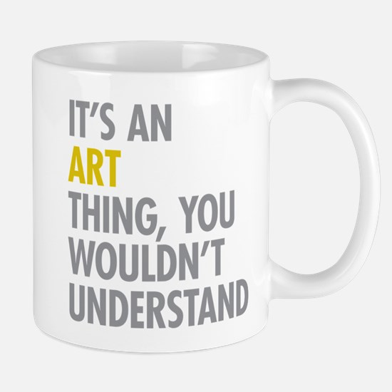 Its An Art Thing Mug