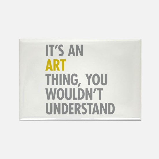 Its An Art Thing Rectangle Magnet