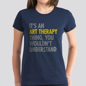 Its An Art Therapy Thing Women's Dark T-Shirt