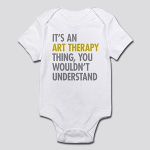 Its An Art Therapy Thing Infant Bodysuit