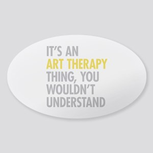 Its An Art Therapy Thing Sticker (Oval)