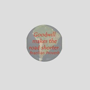 Goodwill Makes the Road Shorter Mini Button