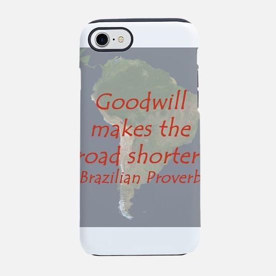 Goodwill Makes the Road Shorter iPhone 7 Tough Cas