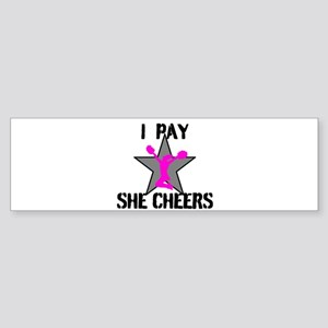 I Pay She Cheers Bumper Sticker