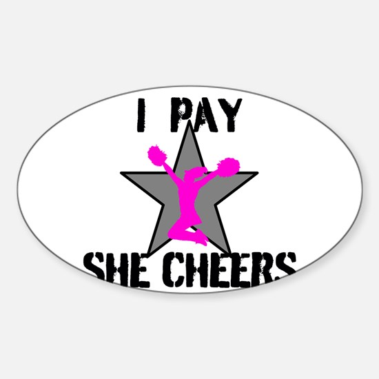I Pay She Cheers Decal