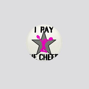 I Pay She Cheers Mini Button