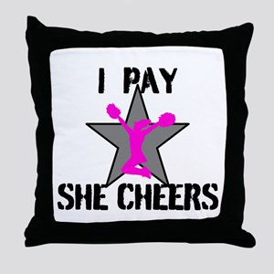 I Pay She Cheers Throw Pillow