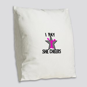 I Pay She Cheers Burlap Throw Pillow