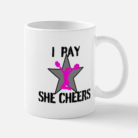 I Pay She Cheers Mugs