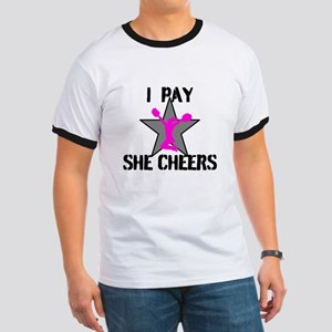 I Pay She Cheers T-Shirt
