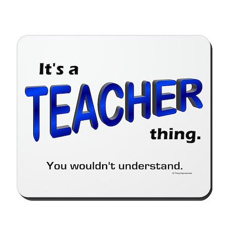 Teacher Thing Mousepad