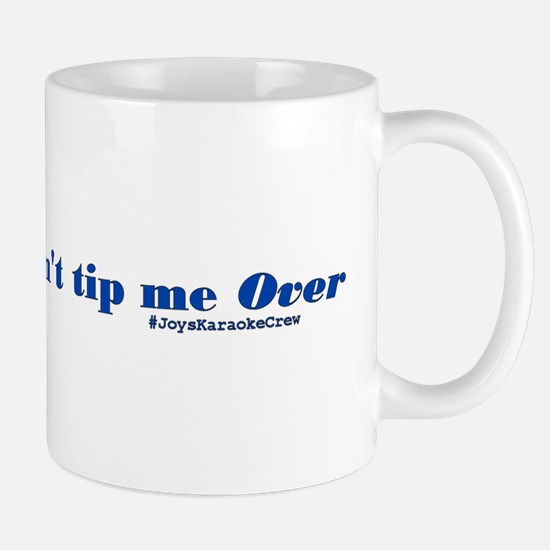 Don't Tip Me Over! Mugs