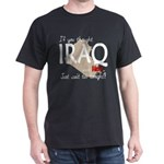 If you thought Iraq was hot Dark T-Shirt
