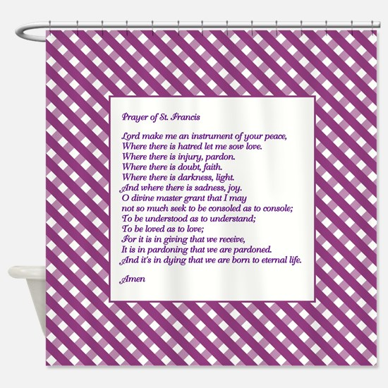 PRAYER OF ST. FRANCIS Shower Curtain