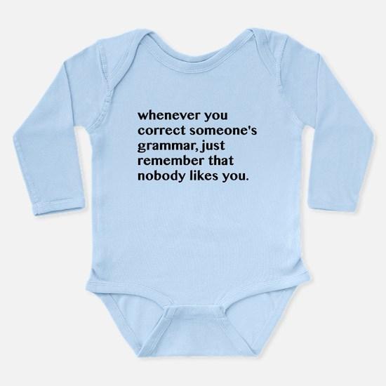 Nobody Likes When You Long Sleeve Infant Bodysuit