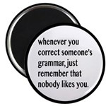 Nobody Likes When You Correct Grammar Magnet