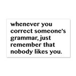 Nobody Likes When You Correct Gra 20x12 Wall Decal