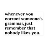 Nobody Likes When You Correct Gra 35x21 Wall Decal