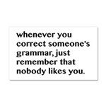 Nobody Likes When You Correct G Car Magnet 20 x 12