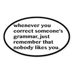 Nobody Likes When You Correct Gramm Sticker (Oval)