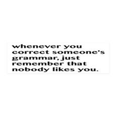 Nobody Likes When You Correct Gra Wall Decal