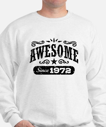 Awesome Since 1972 Sweatshirt