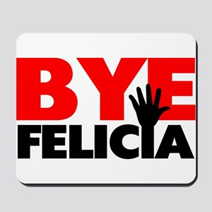 Bye Felicia Hand Wave Mousepad