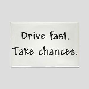 Drive Fast Take Chances Rectangle Magnet