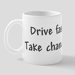 Drive Fast Take Chances Mug