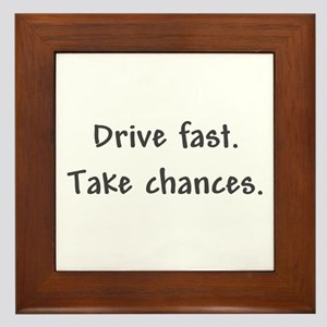 Drive Fast Take Chances Framed Tile