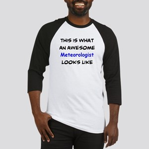 awesome meteorologist Baseball Tee