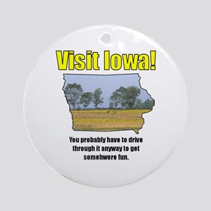 Visit Iowa . . . You Probably Ornament (Round)