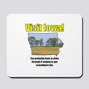 Visit Iowa . . . You Probably Mousepad