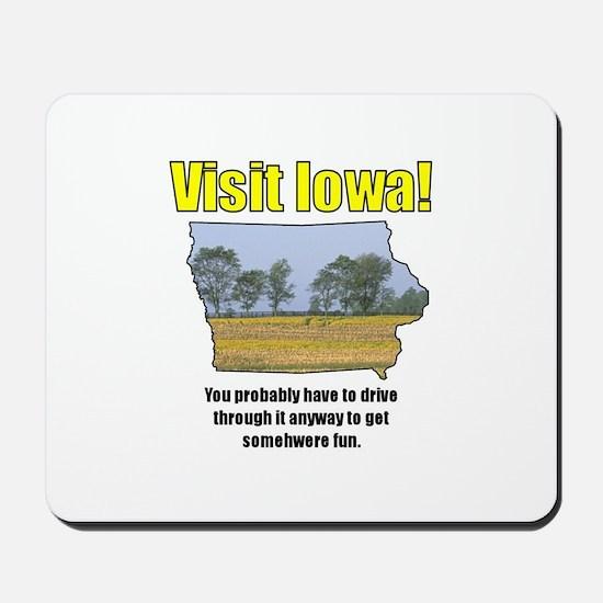 Visit Iowa . . . You Probably Mousepad
