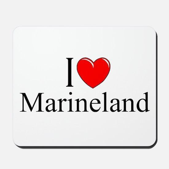 """I Love Marineland"" Mousepad"