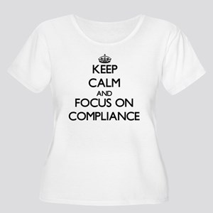 Keep Calm and focus on Compliance Plus Size T-Shir