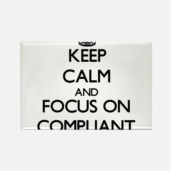 Keep Calm and focus on Compliant Magnets