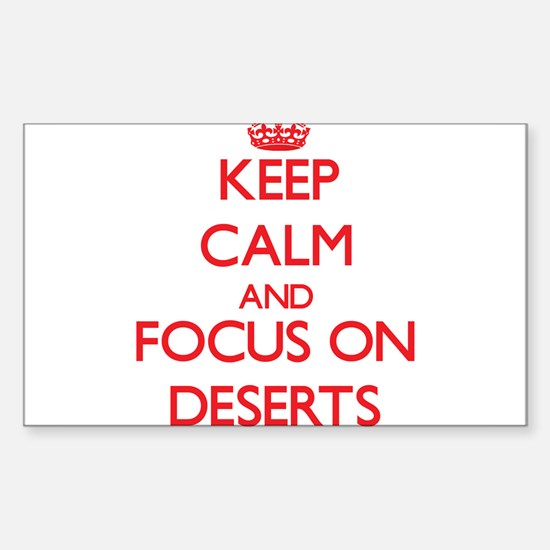 Keep Calm and focus on Deserts Decal