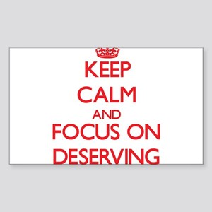 Keep Calm and focus on Deserving Sticker
