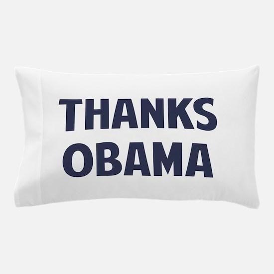 Thanks Barack Obama Pillow Case
