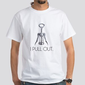 I Pull Out Corkscrew T-Shirt