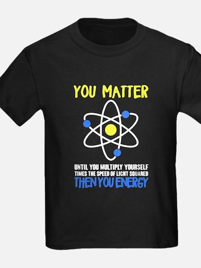 You Matter - Then You Energy T-Shirt