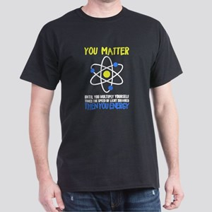 You Matter - Then You Energy T-Shirt