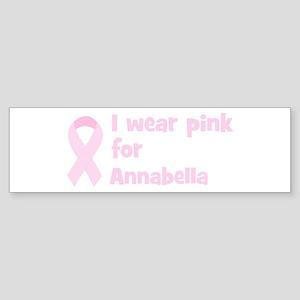 Wear pink for Annabella Bumper Sticker