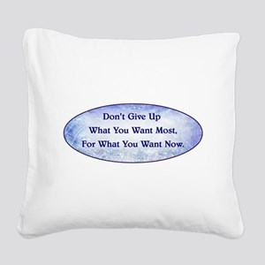 DON'T GIVE UP... Square Canvas Pillow