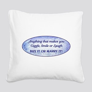 ANYTHING THAT... Square Canvas Pillow