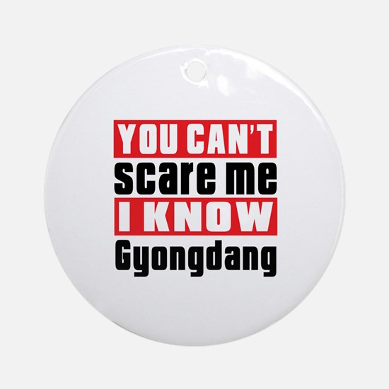 I Know Gyongdang Round Ornament
