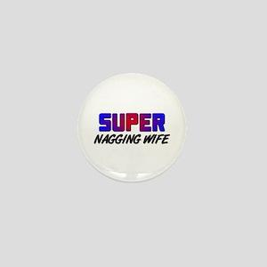 SUPER NAGGING WIFE Mini Button