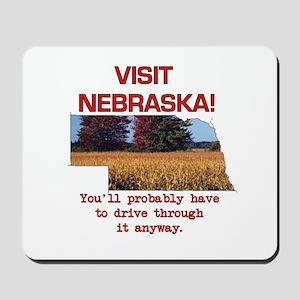 Visit Nebraska . . . You'll H Mousepad