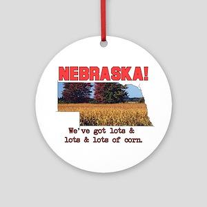 Nebraska . . . We've Got Lots Ornament (Round)